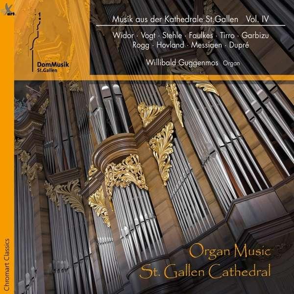 Musik aus der Kathedrale St. Gallen Vol. IV